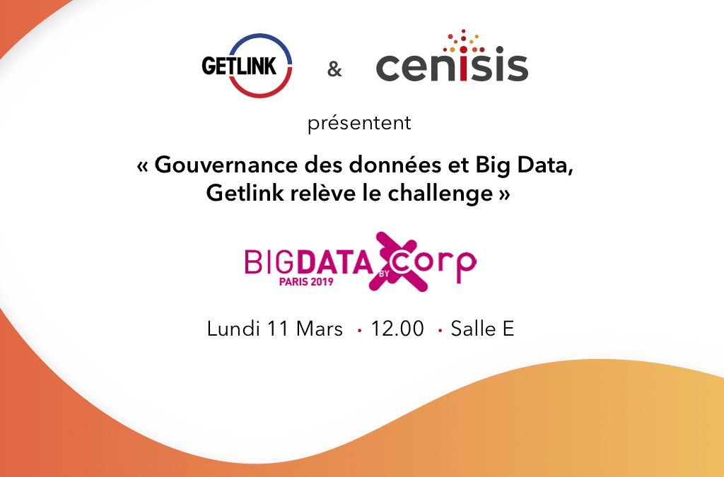 Getlink & CENISIS présents au salon Big Data Paris 2019